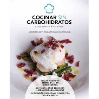 Cocinar sin Carbohidratos livre avec plus de 100 recettes faibles en glucides de Carlos Abehsera et Ana Román